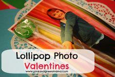 Homemade Lollipop Photo Valentines!