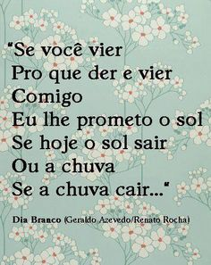 dia branco - geraldo azevedo I Cool, Cool Stuff, Beautiful Verses, Makes Me Wonder, Love Me Like, Favorite Quotes, Quotations, Singing, Lyrics