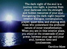 Caroline Myss on the dark night of the soul Spiritual Enlightenment, Spiritual Growth, Spiritual Awakening, Spiritual Quotes, Dark Soul Quotes, Caroline Myss, Soul Searching, Old Soul, Dark Night