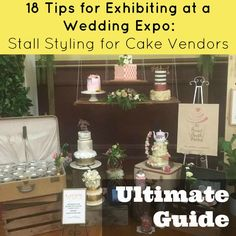 18 Tips for Exhibiting at Wedding Expo: Stall Styling for Cake Vendors and Exhibitors. What do I need to know about setting up cakes at a wedding or bridal expo or show? Getting the best out of exhibiting a wedding expo booth at a Wedding Fair is a common question for cake decorators and sweet makers.