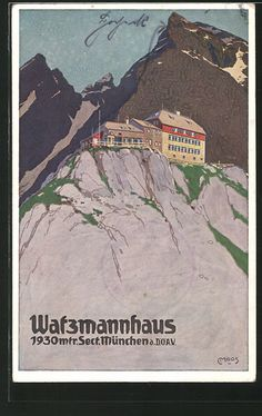 Carl Moos / Watzmannhaus der Sect. München