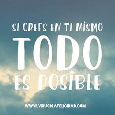 Si crees en ti mismo TODO es posible   www.virusdlafelicidad.com  #virusdlafelicidad #buenosdias #pensamiento #frase #frases #frasedeldia #actitud  #mensaje #barcelona #optimismo #felicidad #frasevirus #inspiracion