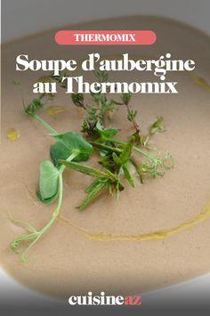 La soupe d'aubergine est une entrée prête en 30 minutes au Thermomix. #recette #cuisine #soupe #aubergine #legume #entree #robotculinaire #thermomix 20 Min, Robot, Pudding, Desserts, Philly Cream Cheese, Cream Soups, Cooking Recipes, Tailgate Desserts, Deserts