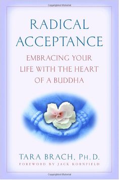 Radical Acceptance: Embracing Your Life With the Heart of a Buddha. Tara Brach makes connections between Insight meditation and psychotherapy to challenge the pervasive sense of unworthiness and suffering experienced by so many today. Random House, When Things Fall Apart, Buddha, Jack Kornfield, Radical Acceptance, Buddhist Teachings, Case Histories, All That Matters, Shopping