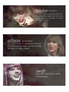 Taylor Alison Swift <3 Her name describes what she does not only as a career but for herself and for millions of people who can relate to her!