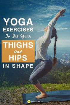 12 Yoga Exercises To Get Your Thighs And Hips In Shape hip flexor legs
