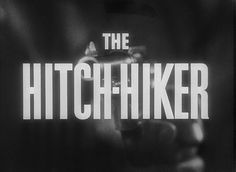The Hitch-hiker.