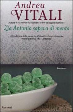 Libriamoci Sù: La zia Antonia sapeva di menta - Andrea Vitali