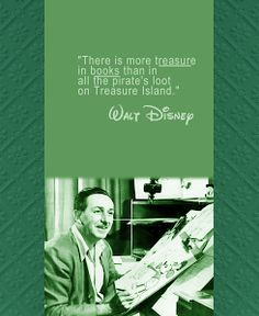 There is more treasure in books than in all the pirate's loot on Treasure Island #Disney