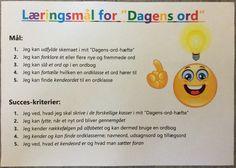 """Så jeg jeg haft målene for """"Dagens ord"""" været til """"eftersyn"""" og der er kommet succeskriterier på.... Der er også lavet en udviklet udgave til forældrene i evalueringslogbogen :-) Language, Classroom, Teacher Stuff, School, Inspiration, Danish Language, Grammar, First Grade, Poster"""