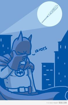 Time for the Bat-Facepalm.
