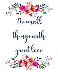 Do small things with great love inspirational quote digital Happy Quotes, Positive Quotes, Love Quotes, Inspirational Quotes, Lds, Grandma Quotes, Small Quotes, Calligraphy Quotes, Bible Verses Quotes