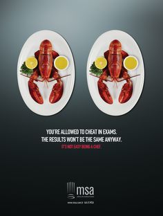MSA Culinary Arts Academy of Istanbul: Lobster        You're allowed to cheat in exams. The results won't be the same anyway.     It's not easy being a chef.  Advertising Agency: BÜRO, Istanbul, Turkey