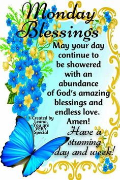 Inspirational Good Morning Monday Blessings Images And Quotes If you are looking for Inspirational good morning monday blessings images and quotes you've come to the right place. Monday Morning Blessing, Good Morning God Quotes, Happy Day Quotes, Good Morning Sister, Happy Sunday Morning, Good Morning Prayer, Good Morning Good Night, Morning Wish, Monday Blessings