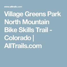 Village Greens Park North Mountain Bike Skills Trail - Colorado  | AllTrails.com