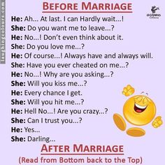 Before versus after marriage joke - PMSLweb Do Love, Love Her, Sign Quotes, Funny Quotes, Funny Memes, Before And After Marriage, You Cheated On Me, Marriage Jokes, Good Jokes