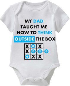 My Dad Taught Me How To Think Outside The by CoolBabiesRUS on Etsy