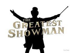 The Greatest Showman - Silhouette and Logo von louhee