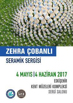Zehra Çobanlı, Seramik Sergisi, Eskişehir, Kent Müzeleri Kompleksi, 4 Mayıs - 4 Haziran 2017