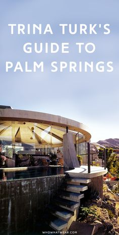 Trina Turk's Guide to Palm Springs