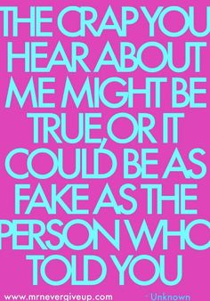 iFake People-- lol!!! cause if they are willing to bad mouth you, then their word doesn't mean a thing:-)