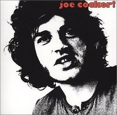 Joe Cocker!