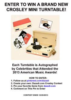 Enter to Win a Brand New Crosley Mini Turntable!   Each Turntable is Autographed by Celebrities that Attended the 2013 American Music Awards!  HOW TO ENTER: 1. Follow us at pinterest.com/dazadi  2. Create your own: Dazadi.com Crosley Contest 3. Pin your favorite items from dazadi.com                                               4. Comment on This Pin to Enter  #holiday #sweeps #contest #sweepstakes #crosley #turntable #AMA