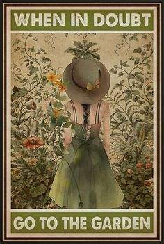 Dream Garden, Garden Art, Garden Quotes, Deco Floral, Garden Signs, Plantation, Illustrations, Garden Inspiration, Vintage Posters
