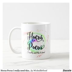 Coffee Mug Hocus Pocus I really need this to focus spell By WickedRefined #zazzle #mugs #Funny #halloweendecor