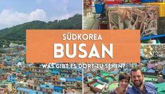 2 Nächte in Busan (Südkorea) - was kann man da eigentlich machen?