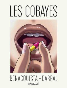 Le Blogue du Prof Solitaire: LES COBAYES de Benacquista et Barral