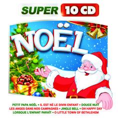 NOEL -  #PetitPapaNoel #IlEstNeLeDivinEnfant #DouceNuit #LesAngesDansNosCampagnes #JingleBell #OhHappyDay #LorsqueLenfantParait #OLittleTownOfBethlehem #Super10CD