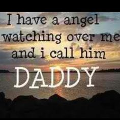 My daddy is a true angel....he was on earth and he is in heaven!!