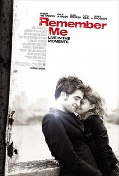 REMEMBER ME -- good movie.