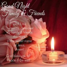 Good Night Family, Good Night Friends, Good Night Wishes, Good Night Sweet Dreams, Good Night Prayer Quotes, Good Morning Image Quotes, Good Night Image, Evening Greetings, Good Night Greetings