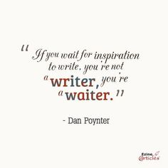 A writer is not a waiter. Don't wait too long for inspiration before you write! Start Writing, Writing A Book, Writing Tips, Writing Motivation, Making Words, A Writer's Life, Writers Write, Advice Quotes, Writing Quotes