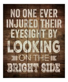 'Looking on The Bright Side' Wall Sign ==