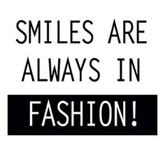 Smiles are always in fashion! ❥ ////////////////////////////////////////// Y Siempre lo estarán. Words Quotes, Wise Words, Sayings, Favorite Quotes, Best Quotes, Happy Quotes, Positive Quotes, Emotion, Word Up