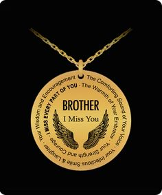 """Brother Memorial Gift Necklace Angel Wings     **Laser engraved Angel Wings with """"Brother I Miss You"""" Engraved on this lovely tribute Necklace and Pendant.       **Choice of Stainless Steel or 18K Gold Plated.  Beautiful Loss of Brother Memorial Gift for the loss of Loved One.      **Poem Printed on the Outside of This Round Pendant"""