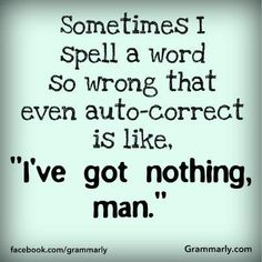 Auto correct LOL so true! Great Quotes, Funny Quotes, Funny Memes, Jokes, Sarcastic Quotes, Inspirational Quotes, Haha Funny, Funny Stuff, Funny Things