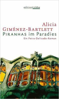 Piranhas im Paradies, d'Alicia Giménez Bartlett (Lübbe)
