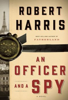 An Officer and a Spy: A novel  by Robert Harris ($11.47) - I have a great interest in history and really appreciate a well written historical fiction. - A great story, well written. - For me, this book was hard to put down, and I knew the ending before I started. http://www.amazon.com/exec/obidos/ASIN/B00EBRU05I/hpb2-20/ASIN/B00EBRU05I