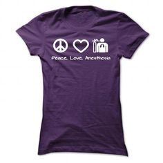 Love, Peace, Anesthesia T Shirts, Hoodies, Sweatshirts. BUY NOW ==► https://www.sunfrog.com/Faith/Love-Peace-Anesthesia-Purple-Ladies.html?41382