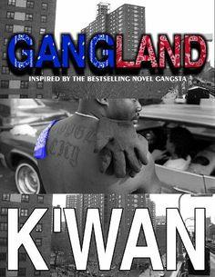 GANGLAND by K'wan, http://www.amazon.com/dp/B005BGC0H4/ref=cm_sw_r_pi_dp_ZAGetb0EWM2VM