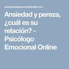 Ansiedad y pereza, ¿cuál es su relación? - Psicólogo Emocional Online