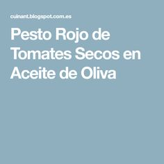 Pesto Rojo de Tomates Secos en Aceite de Oliva