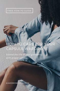 How to Care for The Garments in Your Capsule Wardrobe — Aja Nicole Edmond