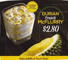 Um...if this is real, it's amazing. Durian Crunch McFlurry!