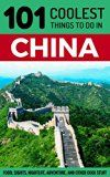 Free Kindle Book -   China: China Travel Guide: 101 Coolest Things to Do in China (Shanghai Travel Guide, Beijing Travel Guide, Backpacking China, Budget Travel China, Chinese History) Check more at http://www.free-kindle-books-4u.com/travelfree-china-china-travel-guide-101-coolest-things-to-do-in-china-shanghai-travel-guide-beijing-travel-guide-backpacking-china-budget-travel-china-chinese-history/