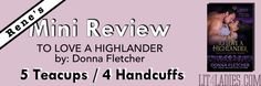 [Rene's] Mini Review: To Love A Highlander (Highland Warriors, #1) by: Donna Fletcher